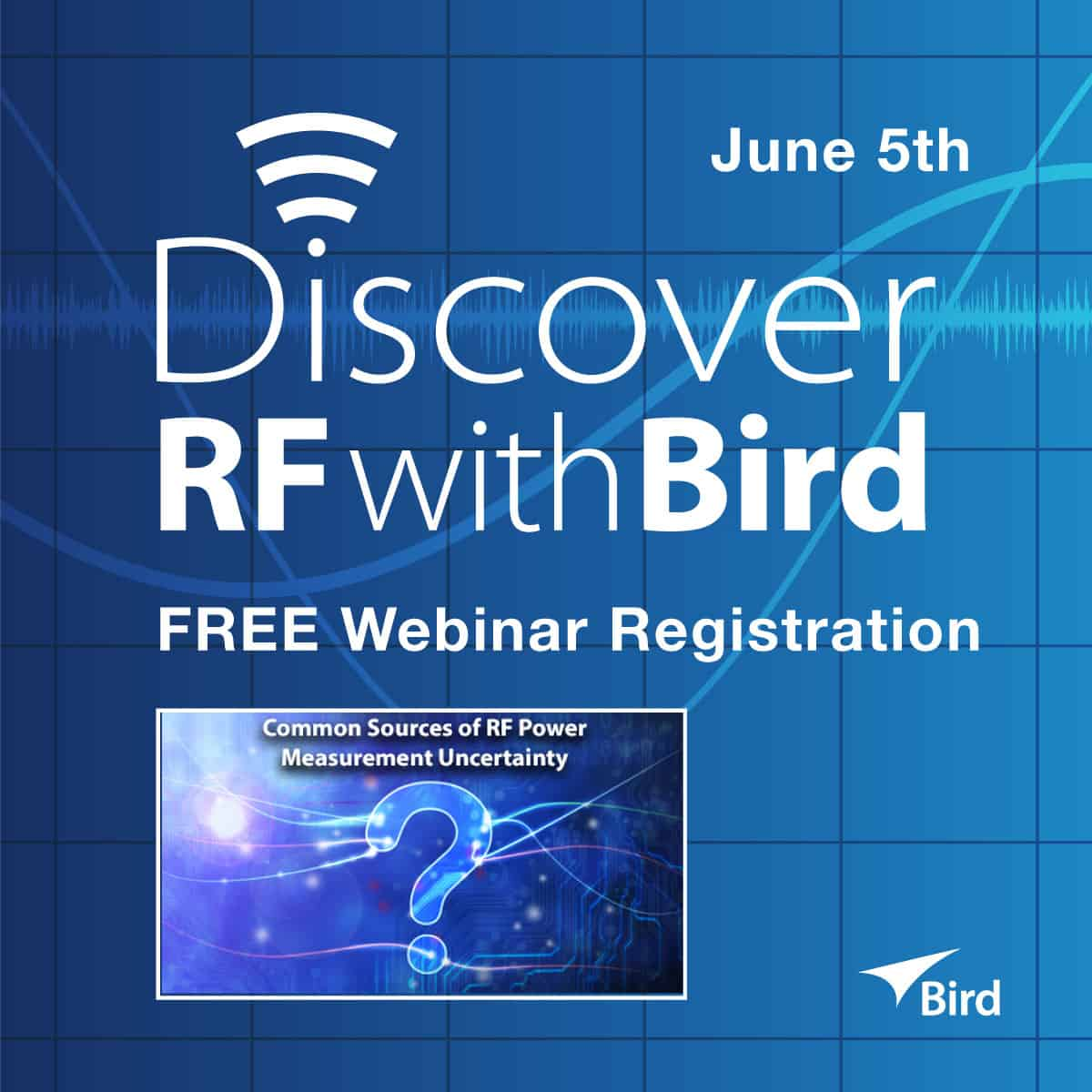 Bird Webinar: Common Sources of RF Power Measurement Uncertainty