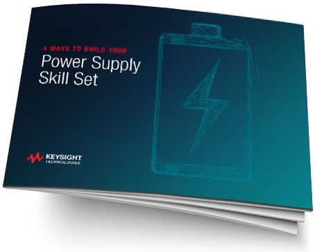 Keysight 4_Ways_to_Build_Your_Power_Supply_Skill_Set_eBook