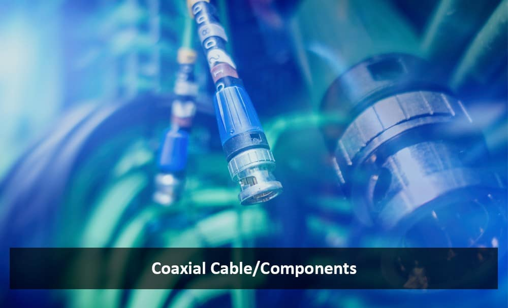 Coaxial Cable/Components solutions